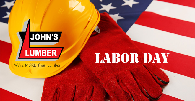 John S Lumber Is Closed On Labor Day John S Lumber